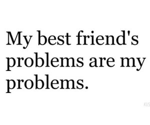 problem, best friends, and friends image