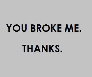 broken, thanks, and broke image