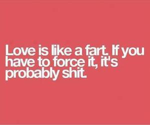 love, quote, and fart image