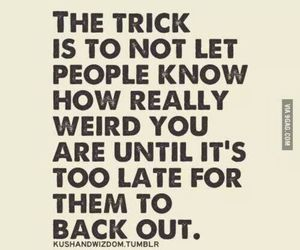 weird, quotes, and trick image