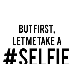 selfie, quotes, and take image