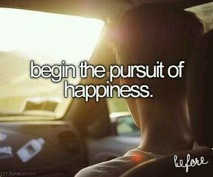 happiness, pursuit, and before i die image