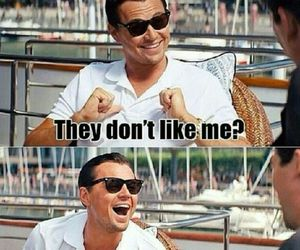 :-) and when people don't like me image