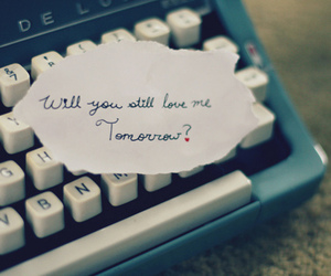 love, quote, and tomorrow image