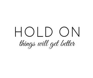 hold on, quote, and life image