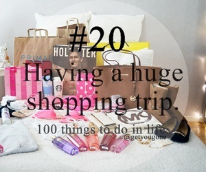 shopping, 20, and 100 things to do in life image