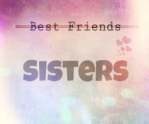 best friends, sisters, and love image
