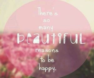 beautiful, happy, and quotes image