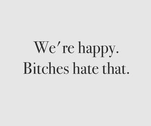 bitch, happy, and quotes image