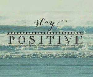 positive, sea, and stay image