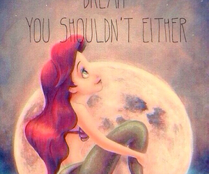 ariel, chase your dreams, and never give up image