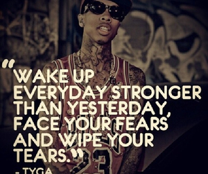 tyga, quote, and strong image