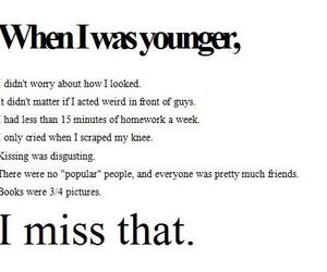 miss it and when i was younger image