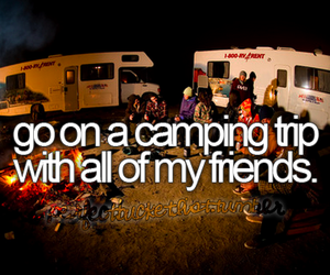 friends, camping, and before i die image