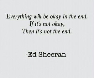 quote, ed sheeran, and end image
