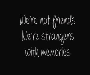 strangers, memories, and friends image