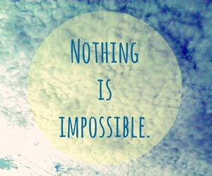 impossible, inspire, and nothing image