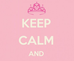 princess, pink, and keep calm image