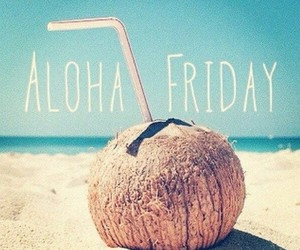 friday, beach, and Aloha image
