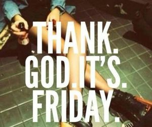 friday, god, and it's image