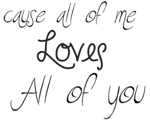 love quotes, quotes, and all of me image