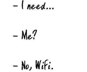 wifi, need, and funny image
