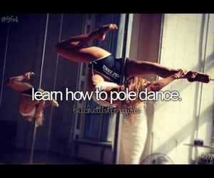 before i die, cool, and pole dance image