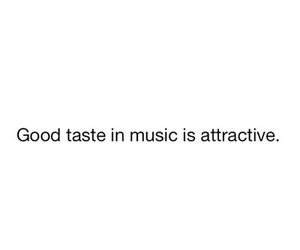 attractive, music, and good taste image
