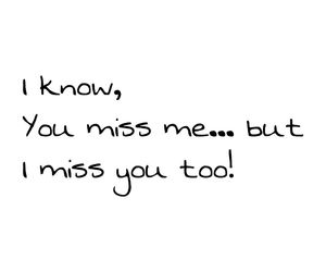 i miss you, miss, and quote image