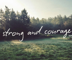 strong, courageous, and quote image