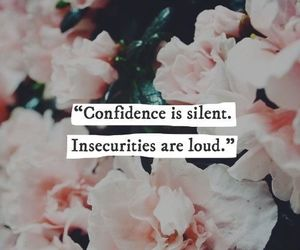 quotes, confidence, and flowers image