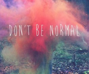 inspiration, quotes, and normal is boring image