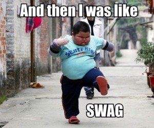 fat, funny, and swag image
