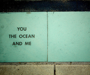 ocean, you, and quotes image
