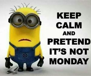 monday, minions, and keep calm image