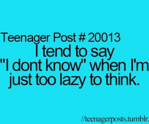 Lazy, teenager post, and true image