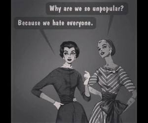 hate, unpopular, and quotes image