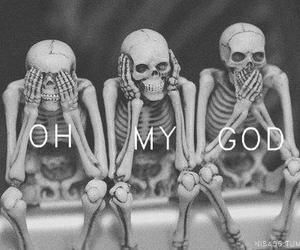 bones, OH MY GOD, and OMG image