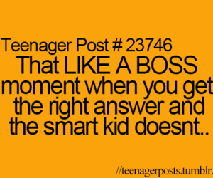 teenager post, funny, and like a boss image