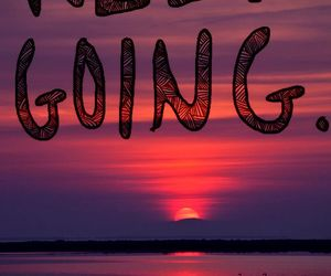 quotes, keep going, and sunset image