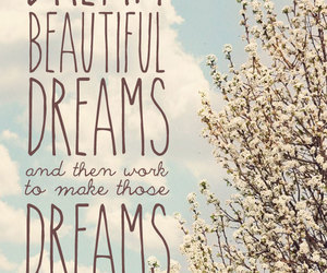 Dream, beautiful, and quote image