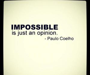 impossible, quote, and opinion image