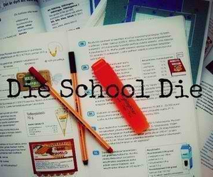 school, die, and hate image