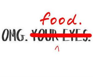 food, OMG, and quote image