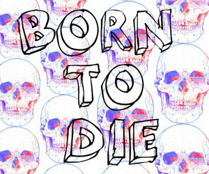 born, die, and skull image