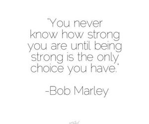 quote, strong, and bob marley image