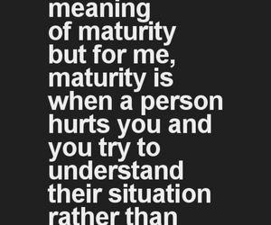 quote, maturity, and hurt image