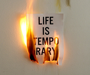 life, fire, and quotes image