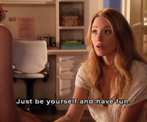 be yourself, gossip girl, and just image