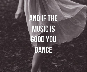 dance, good music, and quotes image